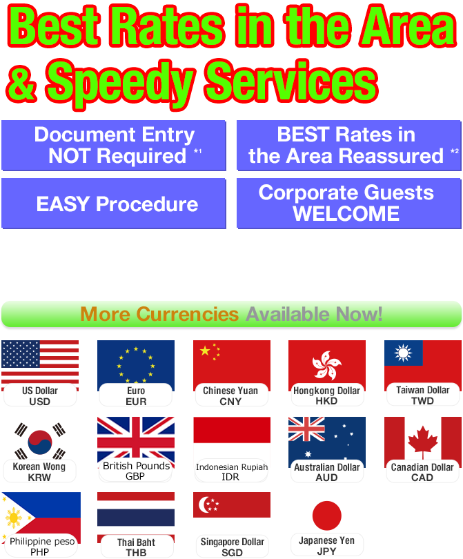 Best rates in the area & speedy services, more currencies available now!